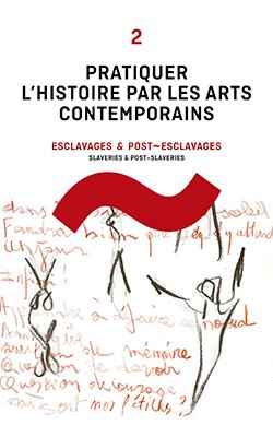 Pratiquer l'histoire par les arts contemporains