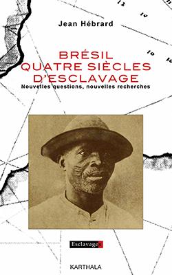 """Couverture """"Brésil : quatre siècle d'esclavage"""""""